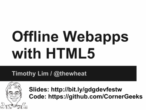 GDG Brunei DevFestW - Offline Webapps with HTML5.png